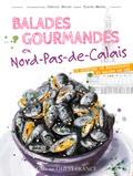Claire Martel et Camille Bellet - Balades gourmandes en Nord-Pas-de-Calais - 30 recettes de restaurants et salons de thé.