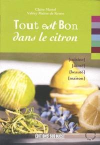 Claire Martel et Valery Maitre de Kroon - Tout est bon dans le citron.