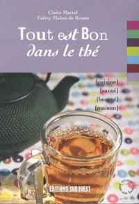 Claire Martel et Valery Maitre de Kroon - Tout est bon dans le thé.
