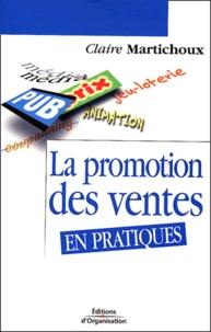Claire Martichoux - La promotion des ventes en pratiques.