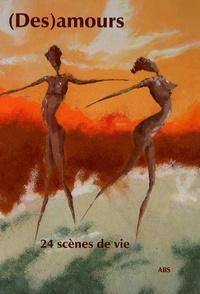 Claire Martin et Pascal Guicherd - (Des)amours - 24 histoires d'amours et désamours.