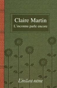 Claire Martin - L'inconnu parle encore.
