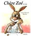 Claire Masurel et  Merline - Chère Zoé....