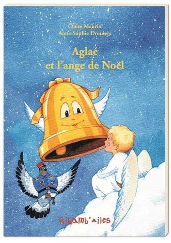 Claire Maurin - Aglaé et l'ange de Noël.