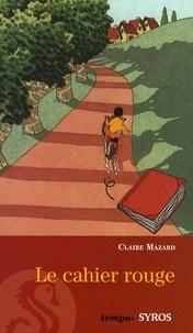 Claire Mazard - Le cahier rouge.