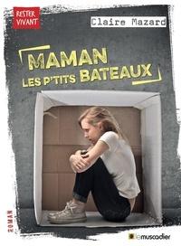Claire Mazard - Maman les p'tits bateaux.