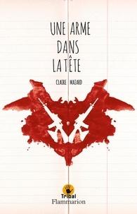 Claire Mazard - Une arme dans la tête.