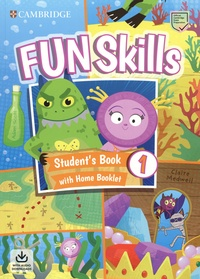 Claire Medwell et Adam Scott - Fun skills 1 - Student's book with home book. With audio download.