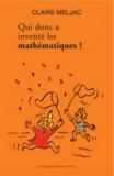 Claire Meljac - Qui donc a inventé les mathématiques ?.