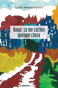 Pdf gratuit ebook télécharger Raoul, tu me caches quelque chose (French Edition) DJVU 9782897441937