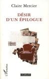 Claire Mercier - Désir d'un épilogue.