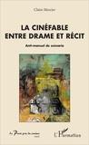 Claire Mercier - Le cinéfable entre drame et récit - Anti-manuel de scénario.