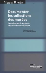 Claire Merleau-Ponty et  CERLIS - Documenter les collections de musées - Investigation, inventaire, numérisation et diffusion.