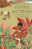 Claire Merleau-Ponty et Aurore Monod Becquelin - Histoires des Trumaï - Un peuple d'Amazonie.