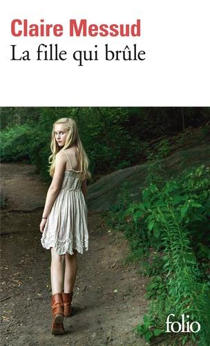 Claire Messud et France Camus-Pichon - La fille qui brûle.