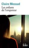 Claire Messud - Les enfants de l'empereur.