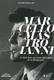 Claire Micallef - Marcello Mastroianni - Le latin lover au miroir déformant de sa filmographie.