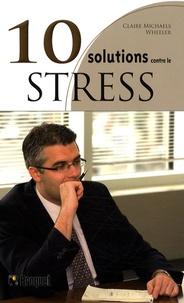 10 Solutions contre le stress - Apprivoisez le stress et profitez pleinement de la vie.pdf