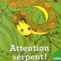 Claire Mineur - Attention serpent !.