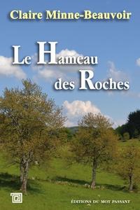 Claire Minne-Beauvoir - Le Hameau des Roches.