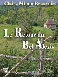 Claire Minne-Beauvoir - Le retour du bel Alexis.
