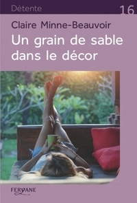 Claire Minne-Beauvoir - Un grain de sable dans le décor.