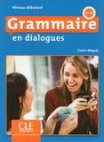 Claire Miquel - Grammaire en dialogues Niveau débutant A1-A2. 1 CD audio MP3