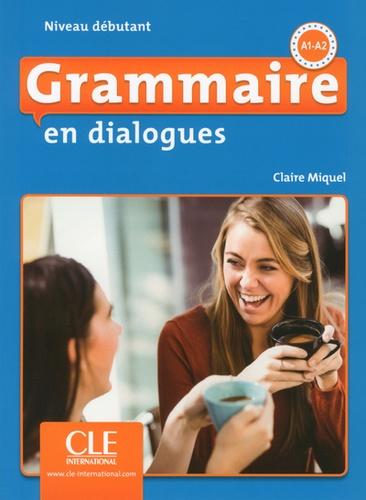 Grammaire En Dialogues Niveau Debutant A1 A2 Grand Format