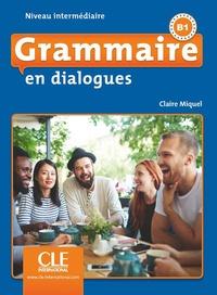 Ebooks gratuits pour téléchargement sur iphone Grammaire en dialogues Niveau intermédiaire B1 PDF