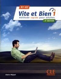 Claire Miquel - Vite et bien 1 - Méthode rapide pour adultes. A1-A2. 1 CD audio