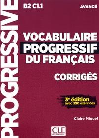 Claire Miquel - Vocabulaire progressif du français avancé B2 C1.1 - Corrigés avec 390 exercices.