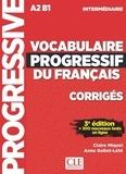 Claire Miquel et Anne Goliot-Lété - Vocabulaire progressif du français intermédiaire A2>B1 - Corrigés.
