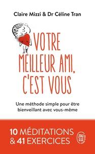 Ebook téléchargement gratuit samacheer kalvi 10ème livres pdf Votre meilleur ami, c'est vous  - Une méthode simple pour être bienveillant avec vous-même 9782290214299 (French Edition) par Claire Mizzi, Céline Tran