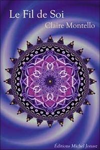 Claire Montello - Paroles d'éveil - Tome 2, Le Fil de Soi.