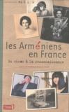 Claire Mouradian et Anouche Kunth - Les Arméniens en France - Du chaos à la reconnaissance.