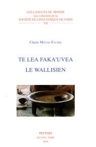 Claire Moyse-Faurie - Te lea faka'uvea - Le wallisien.