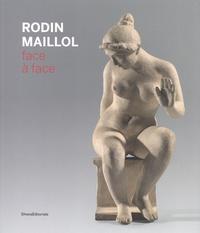 Claire Muchir et Antoinette Le Normand-Romain - Rodin-Maillol, face à face.