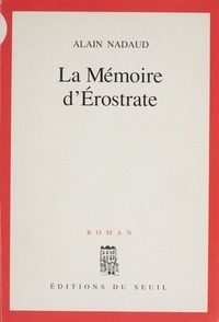 Claire Nadaud - La mémoire d'Erostrate.