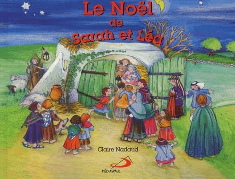 Claire Nadaud - Le Noël de Sarah et Léa.