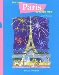 Claire Nadaud - Ma vie à Paris au fil des mois.