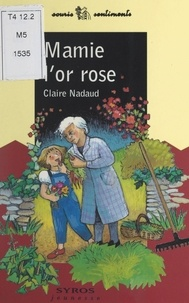 Claire Nadaud et Anne Ladevie - Mamie l'or rose.
