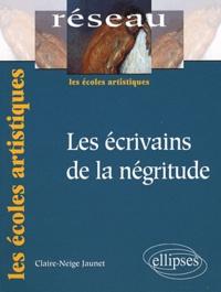 Claire-Neige Jaunet - Les écrivains de la négritude.