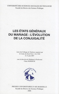 Claire Neirinck - Les Etats généraux du mariage : l'évolution de la conjugalité.