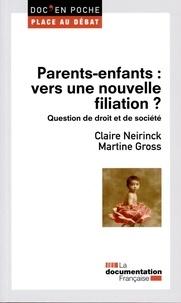 Claire Neirinck et Martine Gross - Parents-enfants : vers une nouvelle filiation ? - Question de droit et de société.