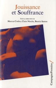Claire Nioche et Marcus Coelen - Jouissance et souffrance.