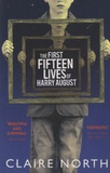 Claire North - The First Fifteen Lives of Harry August.