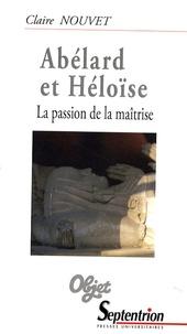 Claire Nouvet - Abélard et Héloïse - La passion de la maîtrise.