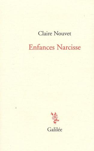 Claire Nouvet - Enfances Narcisse.
