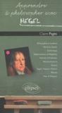 Claire Pagès - Apprendre à philosopher avec Hegel.