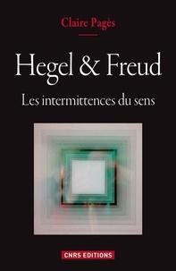 Claire Pagès - Hegel et Freud - Les intermittences du sens.
